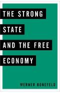 Strong State and the Free Economy - Werner Bonefeld