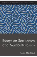 Essays on Secularism and Multiculturalism - Tariq Modood
