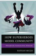How Superheroes Model Community - Nathan Miczo