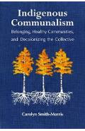 Indigenous Communalism - Carolyn Smith-Morris