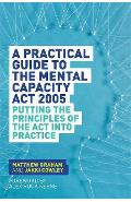 Practical Guide to the Mental Capacity Act 2005