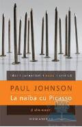 La naiba cu Picasso - Paul Johnson