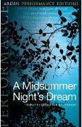 Midsummer Night's Dream: Arden Performance Editions
