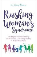 Rushing Woman's Syndrome - Dr Libby Weaver