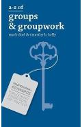A-Z of Groups and Groupwork - Mark Doel