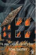 Man's House Catches Fire - Tom Sastry