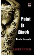 Paint it black. Destin in negru - Janet Fitch