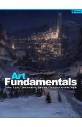 Art Fundamentals: Color, Light, Composition, Anatomy, Perspe