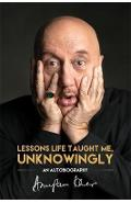 Lessons Life Taught Me, Unknowingly - Anupam Kher