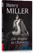 Zile linistite la Clichy - Henry Miller