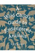 Wild Child's Guide to Endangered Animals - Millie Marotta