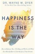 Happiness Is the Way - Wayne W Dyer
