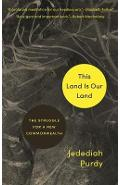 This Land Is Our Land - Jedediah Purdy