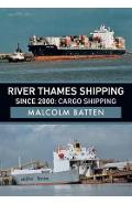 River Thames Shipping Since 2000: Cargo Shipping - Malcolm Batten