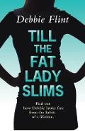 Till the Fat Lady Slims
