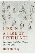 Life in a Time of Pestilence - Ruth MacKay