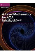 A Level Mathematics for AQA Student Book 2 (Year 2)