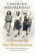 House in the Mountains - Caroline Moorehead
