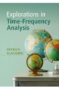 Explorations in Time-Frequency Analysis