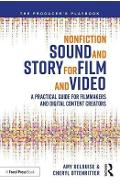 Nonfiction Sound and Story for Film and Video - Amy DeLouise