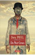 Do not cross - Dora Pavel