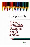 A study of english grammar trough a novel - Olimpia Iacob