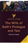 Wife of Bath's Prologue and Tale: York Notes Advanced