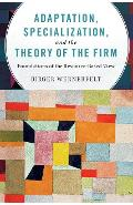Adaptation, Specialization, and the Theory of the Firm - Birger Wernerfelt