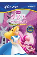 Alice in Tara Minunilor. Alice in Wonderland - Disney English Nivelul 3