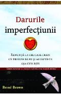 Darurile imperfectiunii - Brene Brown