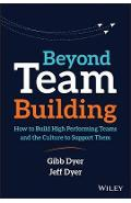 Beyond Team Building - W Gibb Dyer