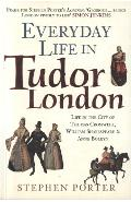 Everyday Life in Tudor London