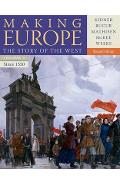 Making Europe: The Story of the West, Volume II: Since 1550 - Professor Frank L. Kidner, Ralph Mathisen, Sally McKee