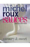Sauces : Savoury and Sweet - Michel Roux