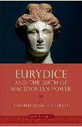 Eurydice and the Birth of Macedonian Power - Elizabeth Carney