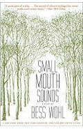 Small Mouth Sounds: A Play: Off-Broadway Edition - Bess Wohl