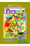 Sa invatam... Formele - Carte de colorat