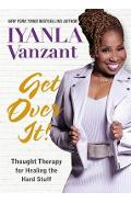 Get Over It! - Iyanla Vanzant