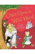 Once Upon a Wild Wood - Chris Riddell