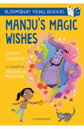 Manju's Magic Wishes: A Bloomsbury Young Reader - Chitra Soundar