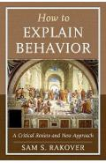 How to Explain Behavior - Sam Rakover