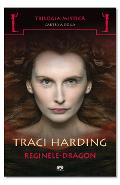 Trilogia Mistica vol2 Reginele-Dragon - Traci Harding