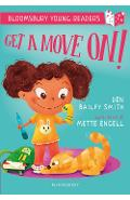 Get a Move On! A Bloomsbury Young Reader - Ben Bailey Smith