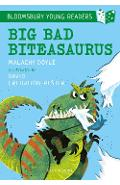 Big Bad Biteasaurus: A Bloomsbury Young Reader - Malachy Doyle