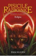 Pisicile Razboinice Vol.16: Eclipsa - Erin Hunter