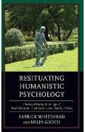 Resituating Humanistic Psychology - Patrick Whitehead