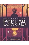 House in Poplar Wood, the