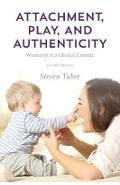 Attachment, Play, and Authenticity - Steven Tuber