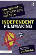 Cheerful Subversive's Guide to Independent Filmmaking