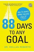 88 Days to Any Goal - Rollan Roberts